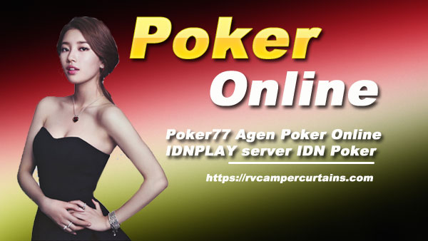 Poker77-Agen-Poker-Online-IDNPLAY-server-IDN-Poker